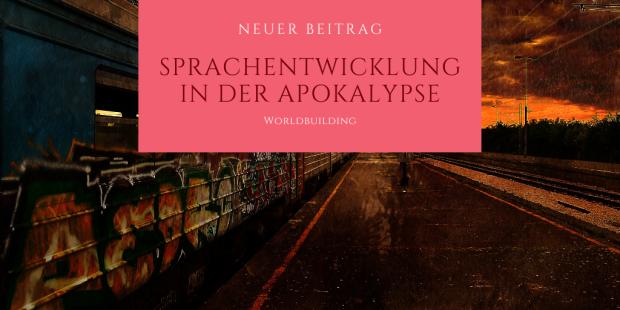 Worldbuilding-Apokalypse-Conlanging